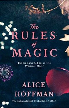 """Read """"The Rules of Magic"""" by Alice Hoffman available from Rakuten Kobo. Everyone needs a little magic in their lives. The Rules of Magic is the long-awaited prequel to Practical Magic, and a. Up Book, Book Nerd, Book Club Books, Rules Of Magic, Reading Rainbow, What Book, Lus, Lectures, What To Read"""