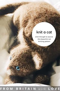 How to knit a cat – knitting pattern and expert tips - From Britain with Love Animal Knitting Patterns, Crochet Toys Patterns, Stuffed Animal Patterns, Doll Patterns, Clothes Patterns, Knitted Cat, Knitted Animals, Knitted Dolls, Free Knitting