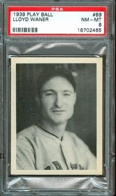 1939 Play Ball #89 - Lloyd Waner - PSA 8 -- Pittsburgh Pirates HoF by Play Ball. $300.00. 1939 Play Ball #89 - Lloyd Waner - PSA 8 -- Pittsburgh Pirates HoF