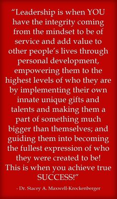 """Leadership is when YOU have the integrity coming from the mindset to be of service and add value to other people's lives through personal development, empowering them to the highest levels of who they are by implementing their own innate unique gifts. Servant Leadership, Leadership Coaching, Leadership Development, Leadership Quotes, Personal Development, Leader Quotes, Student Leadership, Leadership Qualities, Nursing Leadership"