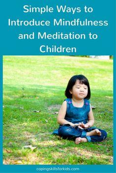Mindfulness for Kids, Simple Meditation for Kids Simple ways to introduce mindfulness and meditation to children