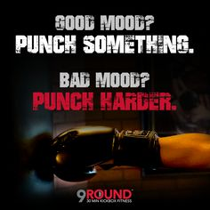 There's no better way than a 9Round workout to keep up your good mood or lift your bad mood.