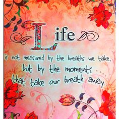 LIFE is not measured by the breaths we take, but by the moments that take our breath away. Great Quotes, Inspirational Quotes, Random Quotes, Positive Outlook On Life, Maya Angelou Quotes, Sayings And Phrases, Special Words, Typography Quotes, Quotable Quotes