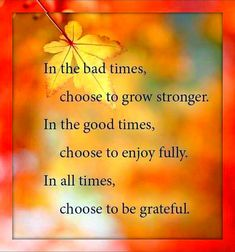 Grateful Quotes, Bad Timing, Good Times, All About Time, Gratitude Quotes