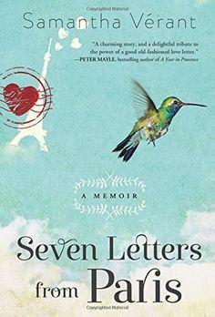 Seven Letters from Paris: A Memoir by Samantha Vérant http://www.amazon.com/dp/140229722X/ref=cm_sw_r_pi_dp_vs0Bub0K54WYC
