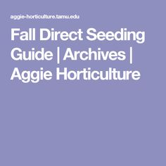 Fall Direct Seeding Guide | Archives | Aggie Horticulture