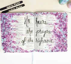 """""""He hears the prayers of the righteous"""" I am so thankful for a God who hears me. Every prayer. Every concern. Every praise. Our God is so good! My Bible, Bible Verses, Prayers Of The Righteous, Illustrated Faith, Acrylics, Proverbs, Journaling, Thankful, Bullet Journal"""