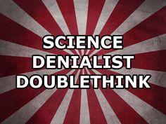 Science Denialist Doublethink