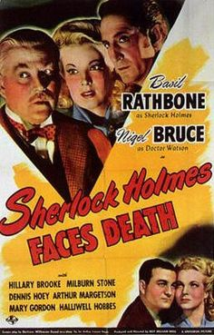 SHERLOCK HOLMES FACES DEATH (1943). Directed by Roy William Neill, written by Bertram Millhauser and Sir Arthur Conan Doyle and starring Basil Rathbone, Nigel Bruce, Dennis Hooey, Arthur Margetson, Hillary Brooke, Halliwell Hobbes, Milburn Stone, Gavin Muir and Gerald Hamer. An old English mansion is the setting for old family curses, hidden treasure, perplexing puzzles, brutal murders and secret ancient rituals-all of which Sherlock Holmes must unravel.