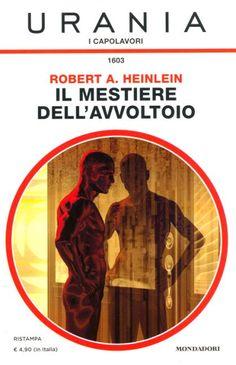1603  IL MESTIERE DELL'AVVOLTOIO 2/2014  THE FANTASIES OF ROBERT A. HEINLEIN (1999)  Copertina di  Franco Brambilla   ROBERT A. HEINLEIN