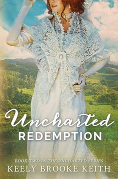 ~ Cover Reveal ~  Unchartered Redemption (Unchartered #2) by Keely Brooke Keith Christian Romance Add it to your Goodreads: https://www.goodreads.com/book/show/23763330-uncharted-redemption  Click share to spread the cover love!