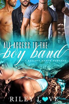 All Access to the Boy Band: A Reverse Harem Romance by [Love, Riley]