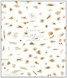 Vitamin D2: New Perspectives in Drawing: Tony Godfrey, Octavio Zaya