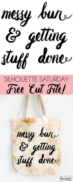 Messy Bun and Getting Stuff Done FREE Silhouette Cut File   bydawnnicole.com