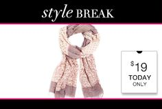 STYLE BREAK! Get the Leona Scarf for $19. Today Only!