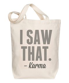 Look what I found on #zulily! 'I saw that. -Karma' Tote #zulilyfinds