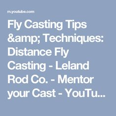 Fly Casting Tips & Techniques: Distance Fly Casting - Leland Rod Co. - Mentor your Cast - YouTube