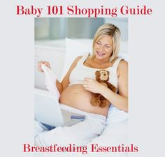 Baby 101 Shopping Guide: Breastfeeding Essentials. Tori needs to see this