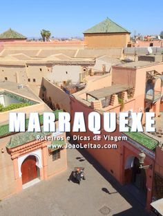 Visitar Marraquexe, Guia de Viagem, Dicas, Roteiros, Fotos