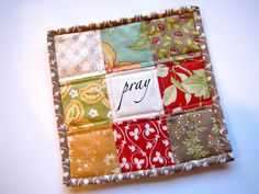 "quilted ""pray"" coaster, inspirational mini quilt, quilted mug rug. $10.00, via Etsy."