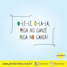 Pega no tranco, mas pega, que hoje é segunda-feira mas na sexta já é Carnaval!!! ;-)