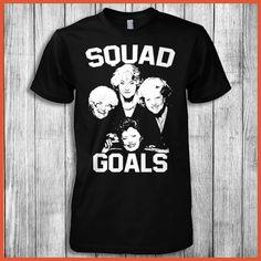 Squad Goals (The Golden Girls) Shirt