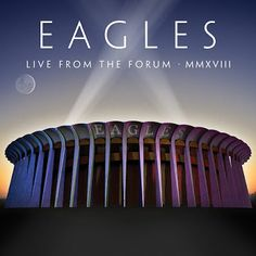 Eagles Live From The Forum Album