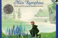Miss Rumphius - The Best Children's Books of All Time - Southernliving. By Barbara Cooney  The true story of a woman who spread flower seeds everywhere she went, filling the coast of Maine with blossom.     BUY IT: $7.99; amazon.com