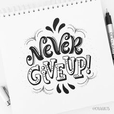 Never give up!!! - Room decor | Pinterest - Tekenen, Teksten en Handbelettering