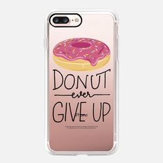 Casetify iPhone 7 Plus Case and other Donut iPhone Covers - Donut Ever Give Up  by Samantha Ranlet    Casetify