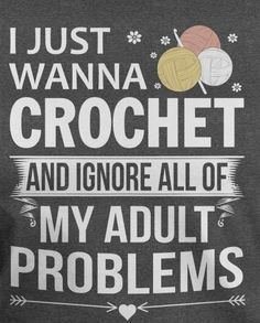 18 Hilarious Quotes That PROVE There's No Such Thing As 'Adulting' love crochet quotes hilarious 18 Hilarious Quotes That PROVE There's No Such Thing As 'Adulting' Crochet Quotes, Knitting Quotes, Knitting Humor, Crochet Humor, Funny Crochet, Crochet Crafts, Crochet Yarn, Crochet Stitches, Crochet Projects