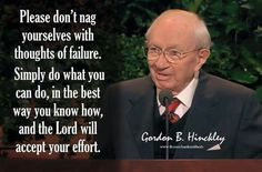 Although I'm LDS by baptism, I don't practice the religion. But President Hinckley was/is my favorite. His advice applies to all people/faiths Gospel Quotes, Mormon Quotes, Lds Quotes, Uplifting Quotes, Religious Quotes, Quotable Quotes, Great Quotes, Pastor Quotes, Brave Quotes