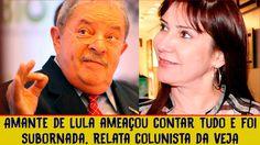 Amante de Lula ameaçou contar tudo e foi subornada, relata colunista da ...