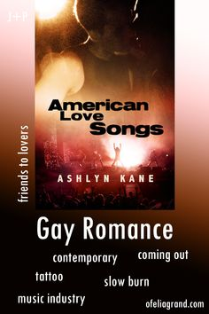 American Love Songs by Ashlyn Kane - Contemporary gay romance book #mmromance #gayromancebooks #readwithofelia Burn Music, Slow Burn, Reading Challenge, Character Names, Music Industry, Romance Books, First Names, Coming Out, Love Songs