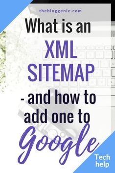Do you know what an XML sitemap does, and why it could be a good idea to add yours to search engines like Google? #techhelp #blogtips