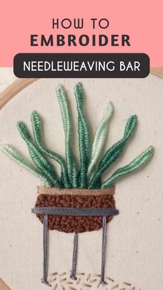 How to Embroider Needleweaving Bar