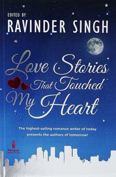 Love Stories That Touched My Heart [Dec 10, 2012] Singh, Ravinder]