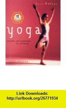 Besser Leben Yoga (9783822841921) Tara Fraser , ISBN-10: 3822841927  , ISBN-13: 978-3822841921 ,  , tutorials , pdf , ebook , torrent , downloads , rapidshare , filesonic , hotfile , megaupload , fileserve
