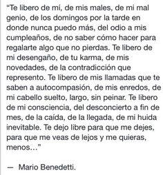 """ Te libero de mí "" Mario Benedetti"
