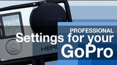 What GoPro settings does GoPro recommend?