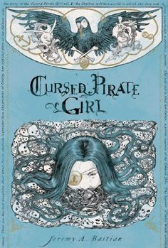 Cursed Pirate Girl by Jeremy Bastian
