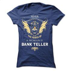 never undrestimate – bank teller T Shirt, Hoodie, Sweatshirts - custom made shirts #Tshirt #clothing