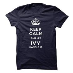 Awesome Tee Keep Calm And Let IVY Handle It Shirt; Tee