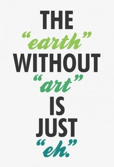 Art quotes and Art sayings, Top Quotations about Art for everybody. Top 200 Art quotes and photo collections for You by Top quotes. Creativity is … Great Quotes, Quotes To Live By, Me Quotes, Inspirational Quotes, Funny Quotes, Passion Quotes, Famous Quotes, Clever Quotes, Wisdom Quotes