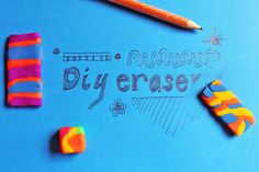 Diy-Erasers Easy-peasy lemon squeazy! Just use Sculpey eraser clay  Who knew that such a thing existed?