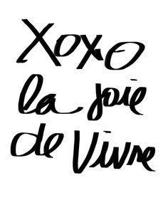 MadeByGirl: xoxo La Joie De Vivre/The Joy of Living