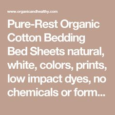 Pure-Rest Organic Cotton Bedding Bed Sheets natural, white, colors, prints, low impact dyes, no chemicals or formaldehyde
