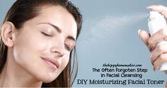 The Often Forgotten Step in Facial Cleansing - DIY Moisturizing Facial Toner