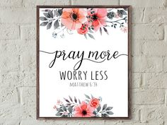 Bible verse wall art prints,scripture prints,pray more worry less Matthew 6.34,christian wall art,faith quote printable home decor art print,etsy home Decor, home improvements, diy decor, Christian gifts,spiritual wall art,quotes,faith quotes,inspirations,motivational quotes,words of wisdom,nursery wall art,kids room decor,nursery prints
