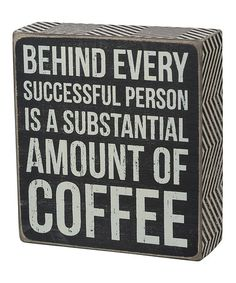 Love this 'Amount of Coffee' Wall Sign by Primitives by Kathy on #zulily! #zulilyfinds